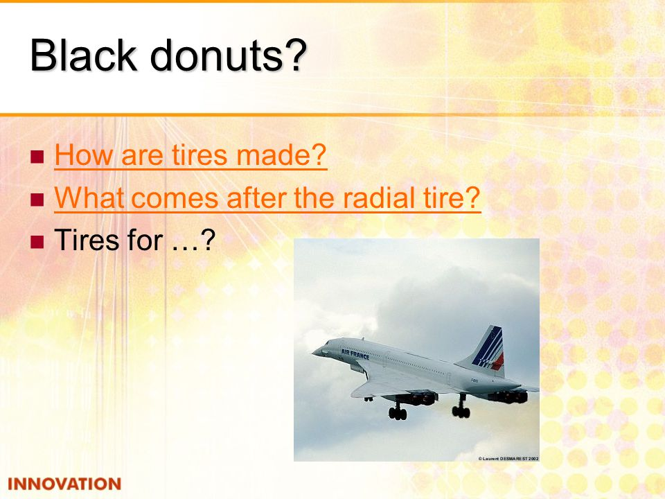 Black donuts How are tires made What comes after the radial tire