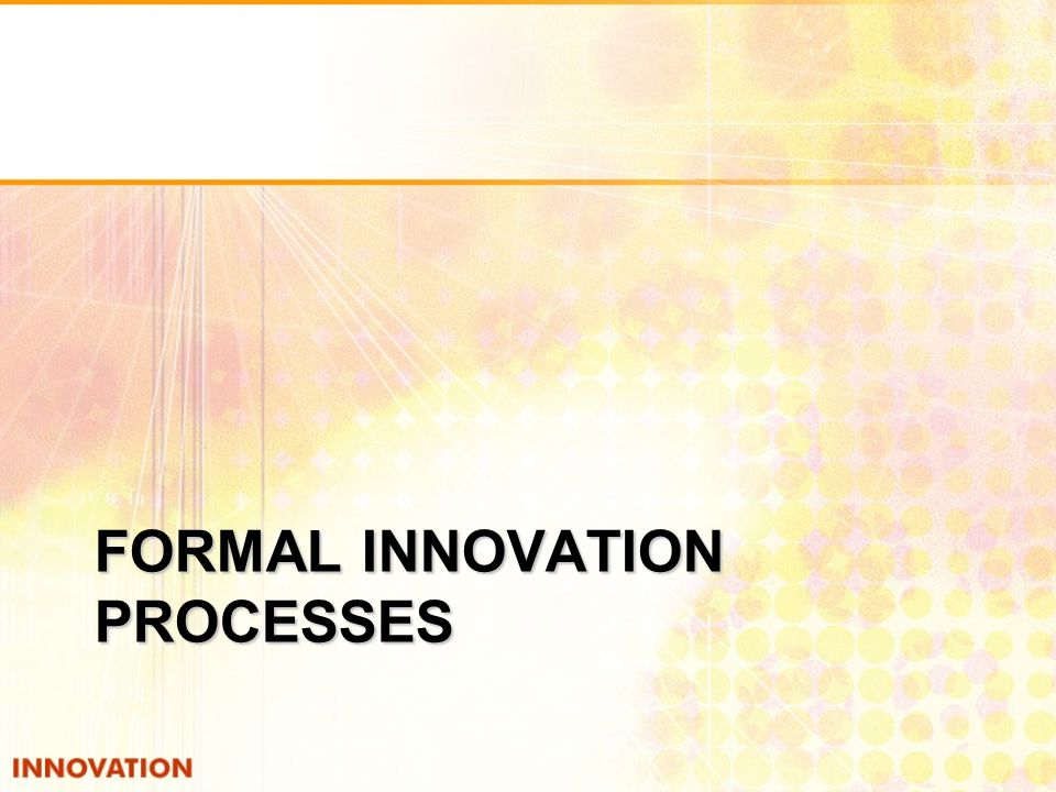 Formal innovation processes