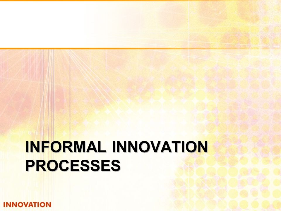 Informal innovation processes
