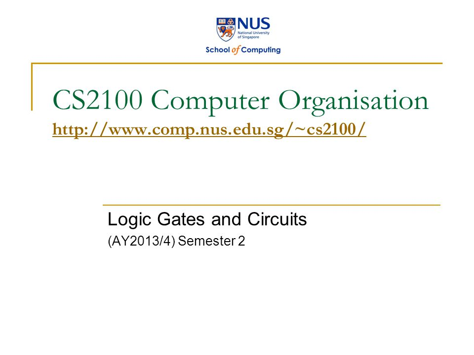 CS2100 Computer Organisation http://www.comp.nus.edu.sg/~cs2100/