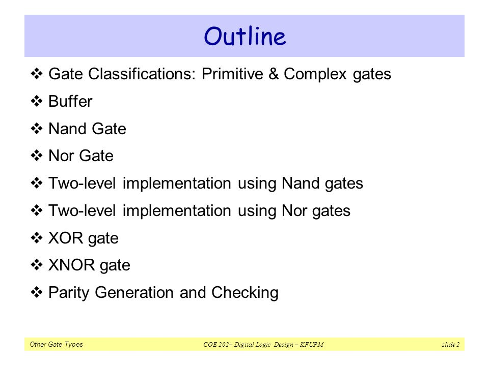 Outline Gate Classifications: Primitive & Complex gates Buffer