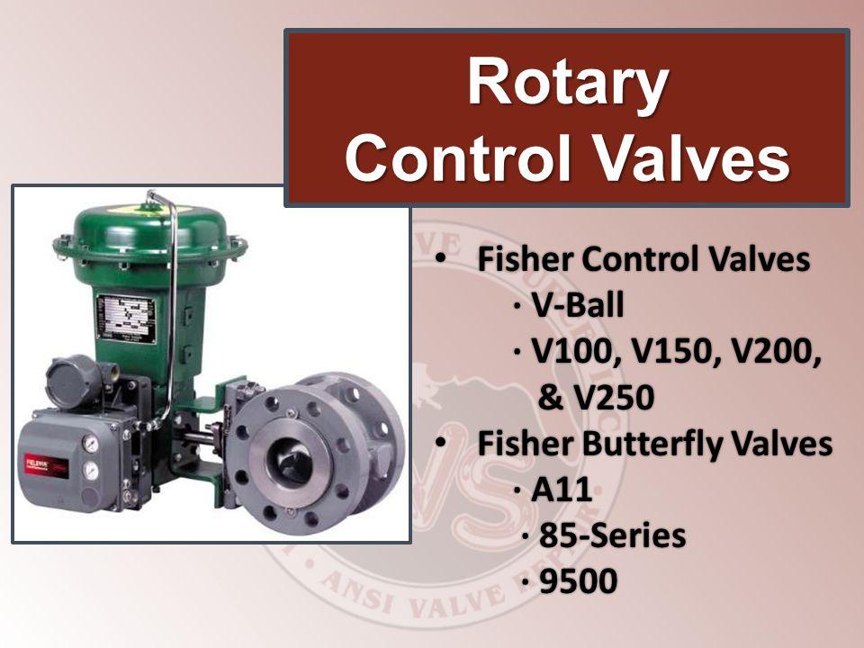 Rotary Control Valves Fisher Control Valves ∙ V-Ball