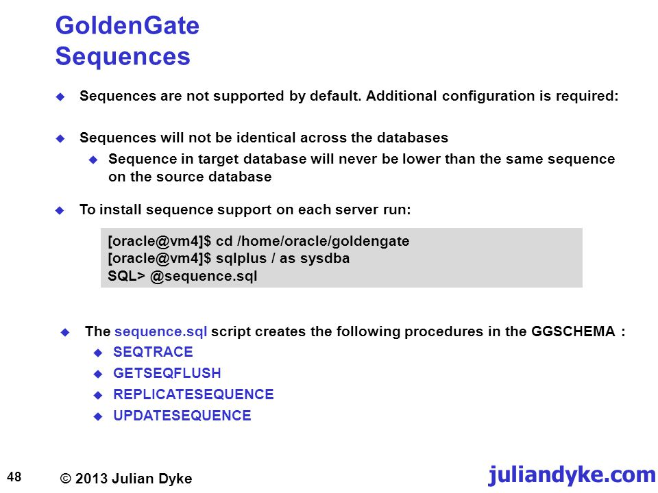 GoldenGate Sequences Sequences are not supported by default. Additional configuration is required:
