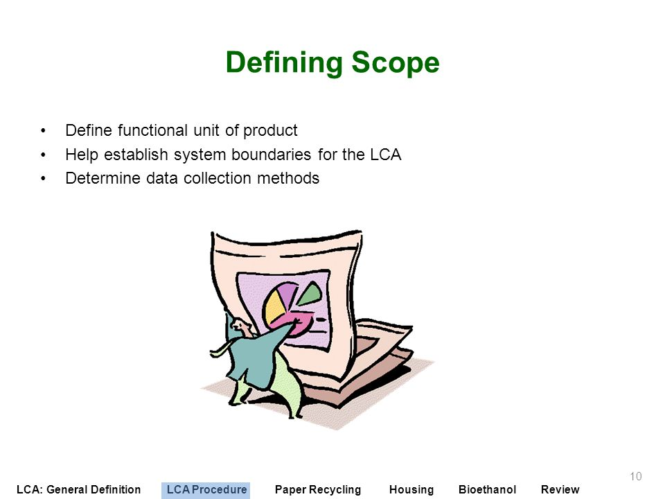 Defining Scope Define functional unit of product