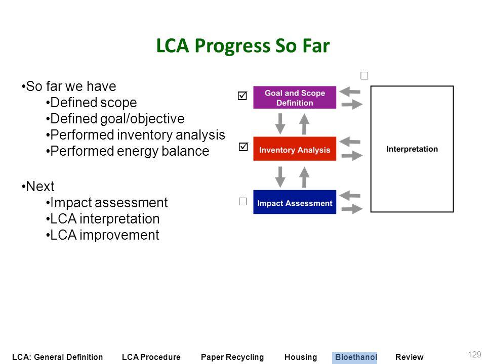 LCA Progress So Far So far we have Defined scope