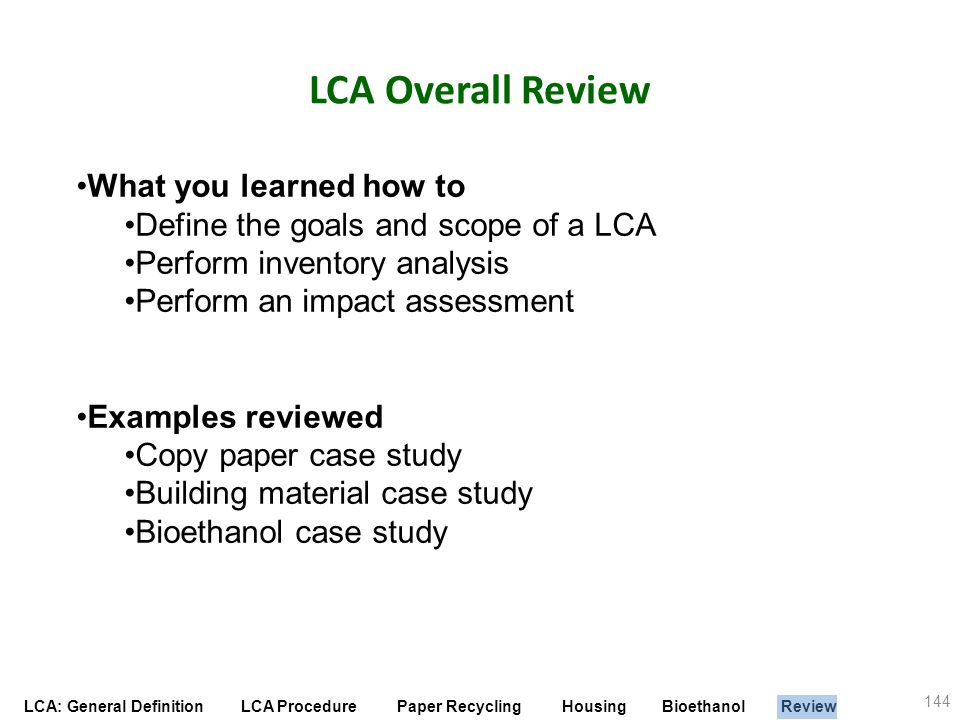 LCA Overall Review What you learned how to