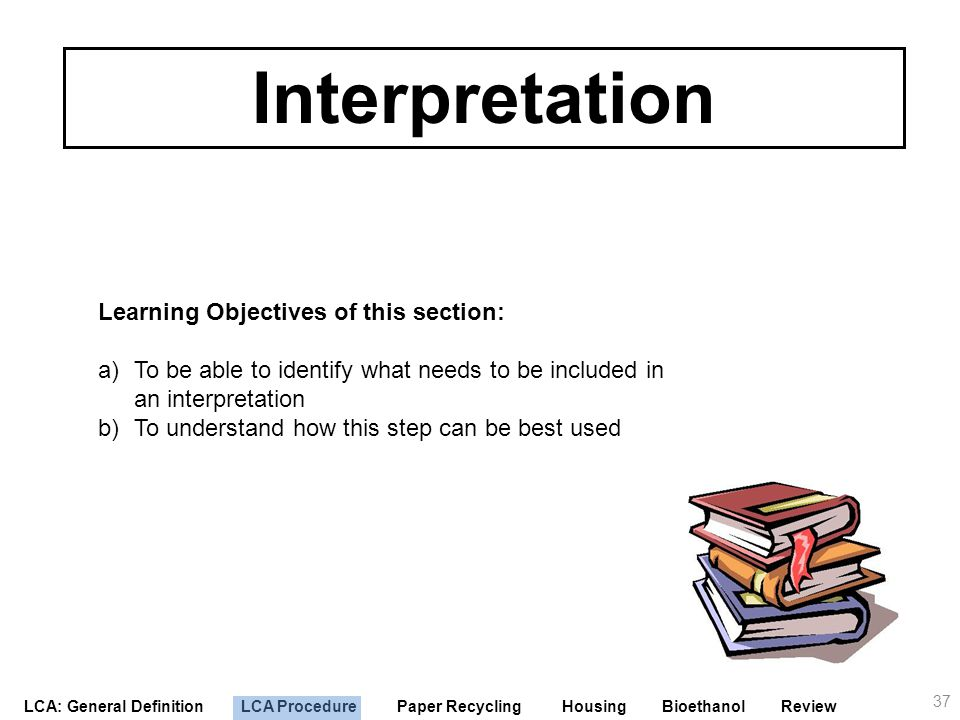 Interpretation Learning Objectives of this section: