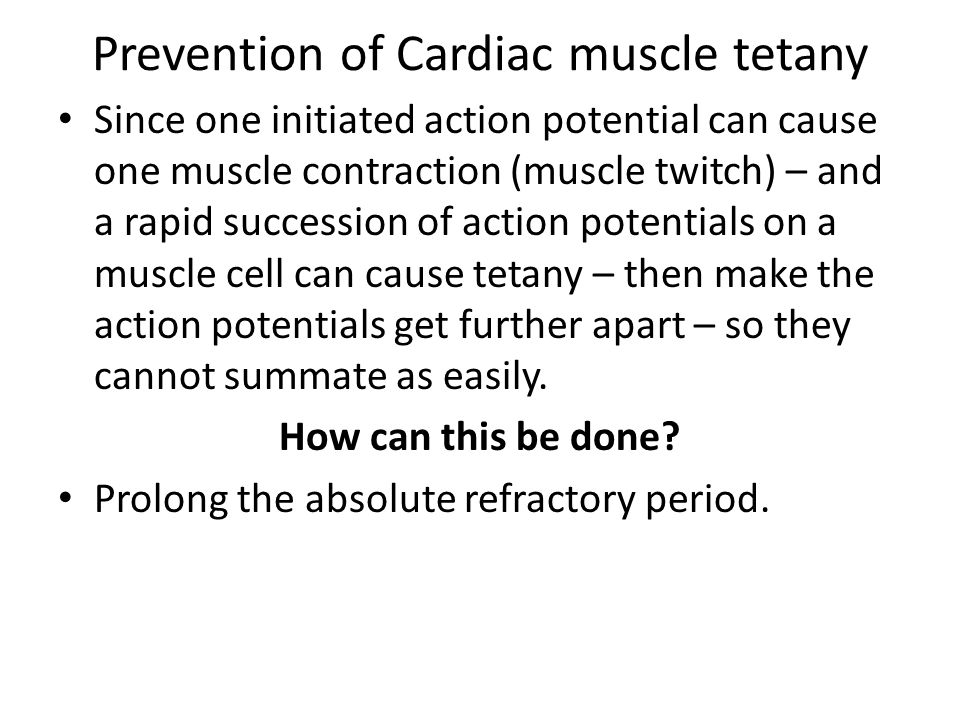 Prevention of Cardiac muscle tetany