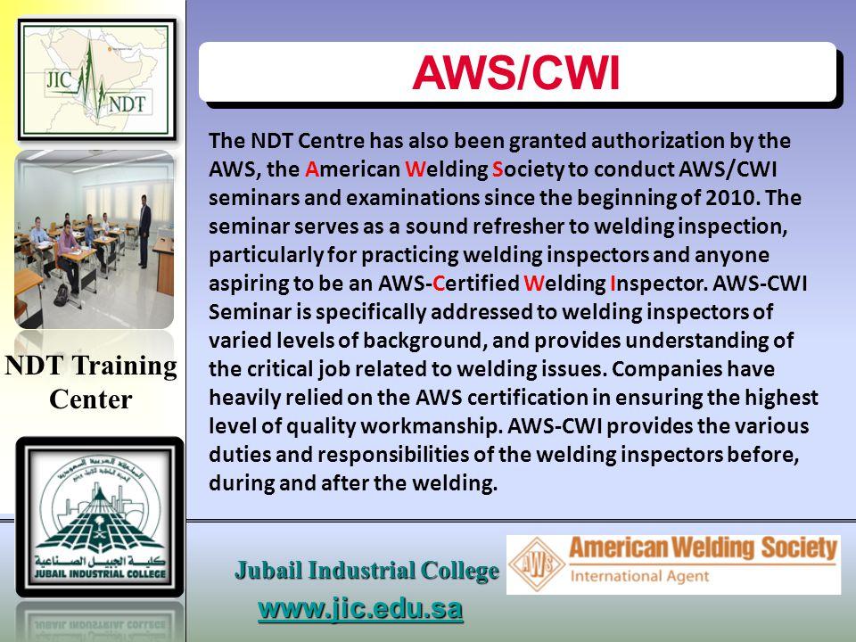 AWS/CWI NDT Training Center www.jic.edu.sa Jubail Industrial College