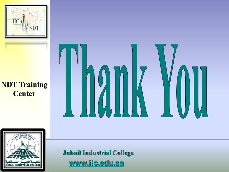 www.jic.edu.sa Jubail Industrial College NDT Training Center Thank You