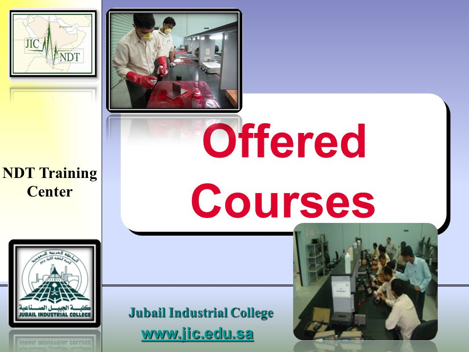 Offered Courses NDT Training Center www.jic.edu.sa