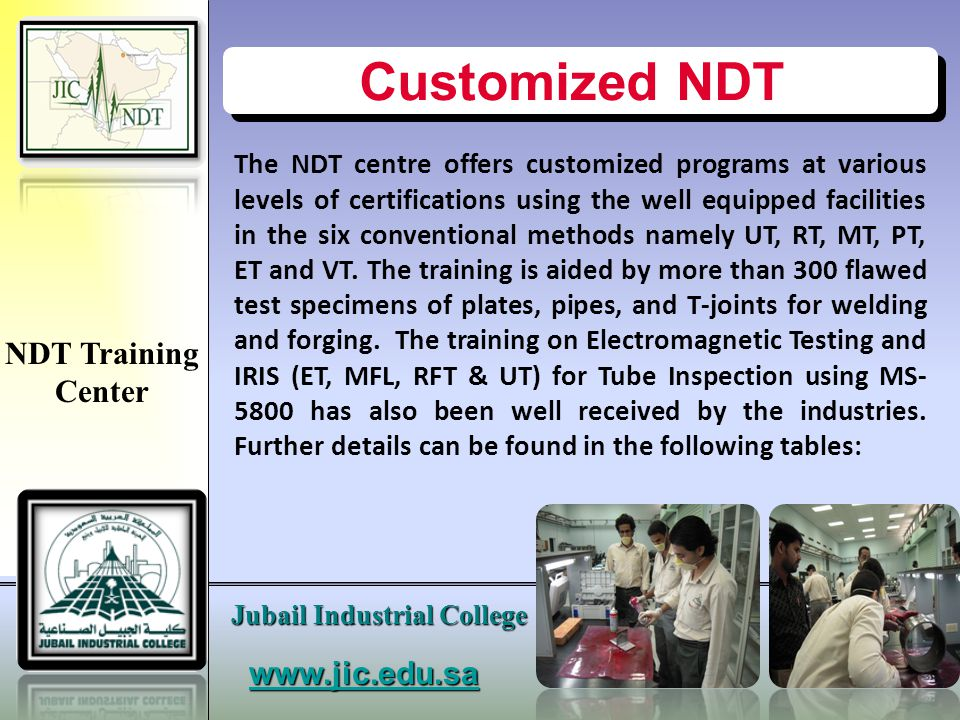 Customized NDT NDT Training Center www.jic.edu.sa