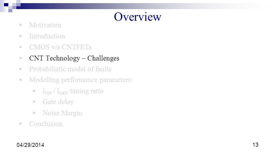 Overview Motivation Introduction CMOS v/s CNTFETs