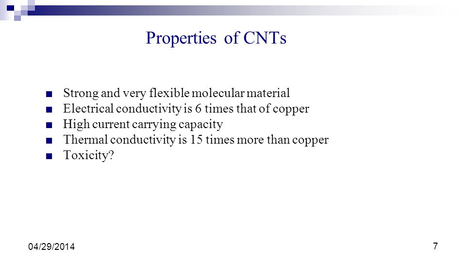 Properties of CNTs Strong and very flexible molecular material