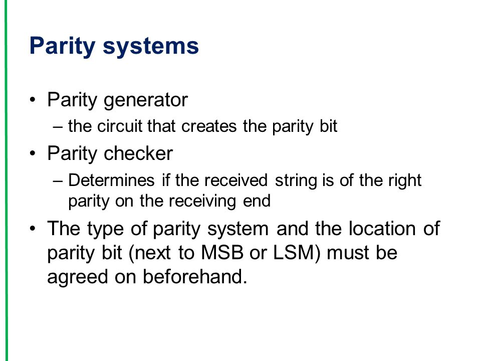 Parity systems Parity generator Parity checker
