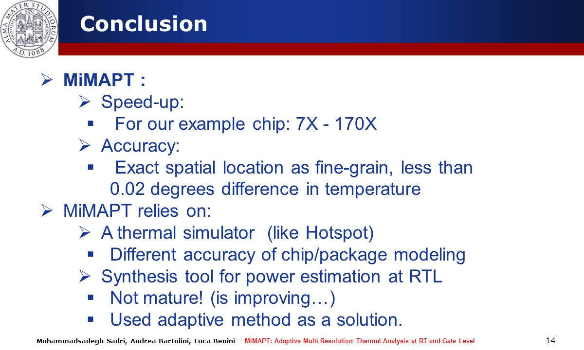 Conclusion MiMAPT : Speed-up: For our example chip: 7X - 170X