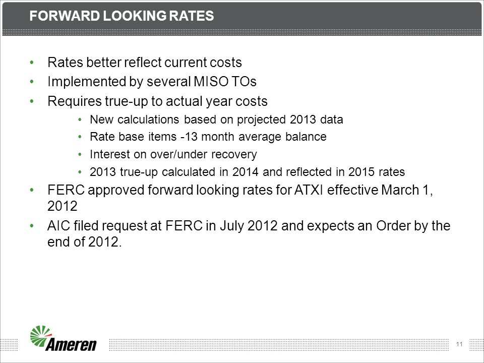 Rates better reflect current costs Implemented by several MISO TOs