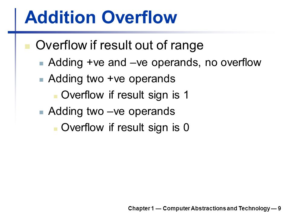 Addition Overflow Overflow if result out of range