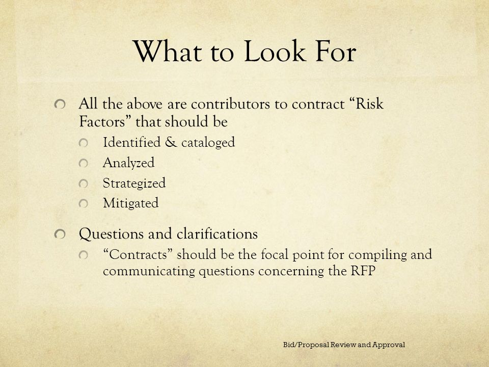 What to Look For All the above are contributors to contract Risk Factors that should be. Identified & cataloged.