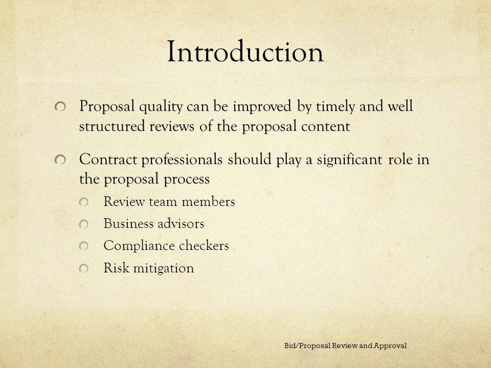 Introduction Proposal quality can be improved by timely and well structured reviews of the proposal content.