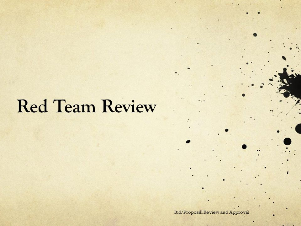 Red Team Review Bid/Proposal Review and Approval