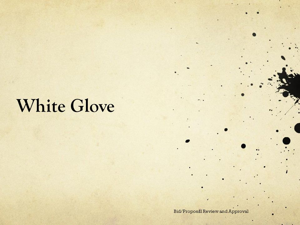 White Glove Bid/Proposal Review and Approval