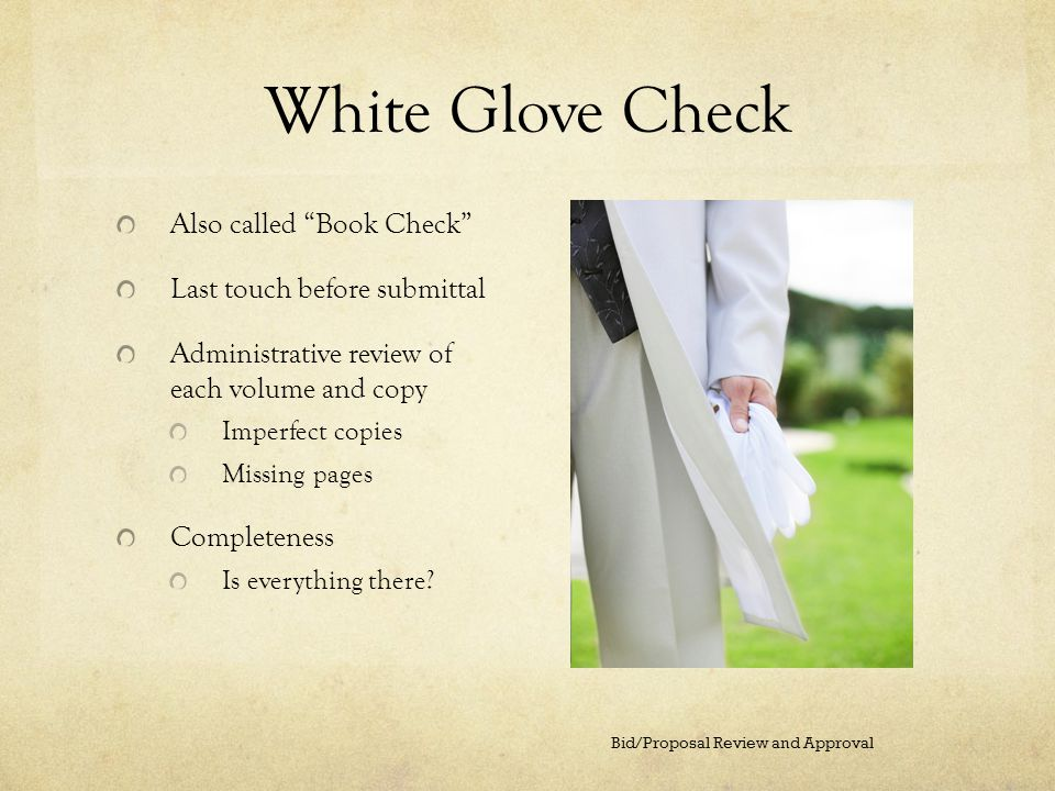 White Glove Check Also called Book Check Last touch before submittal