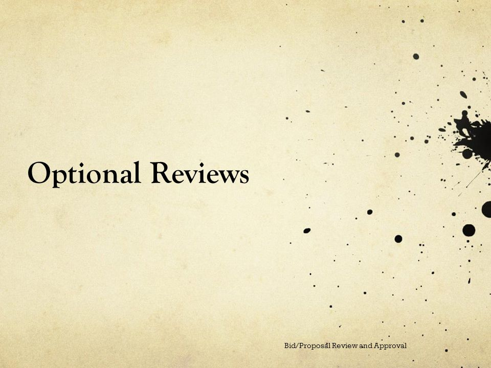 Optional Reviews Bid/Proposal Review and Approval