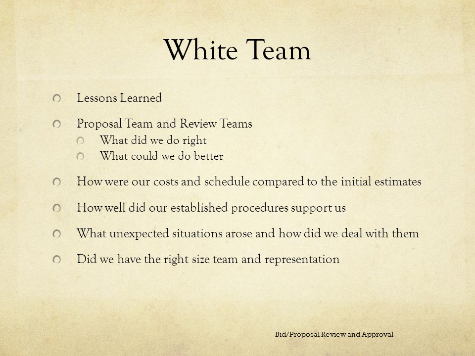 White Team Lessons Learned Proposal Team and Review Teams