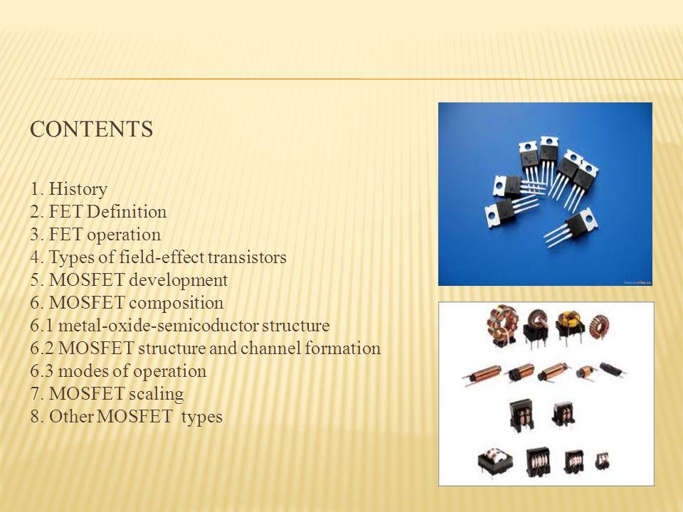 CONTENTS 1. History 2. FET Definition 3. FET operation
