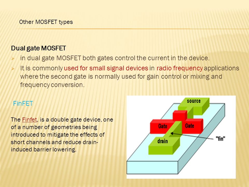 in dual gate MOSFET both gates control the current in the device.