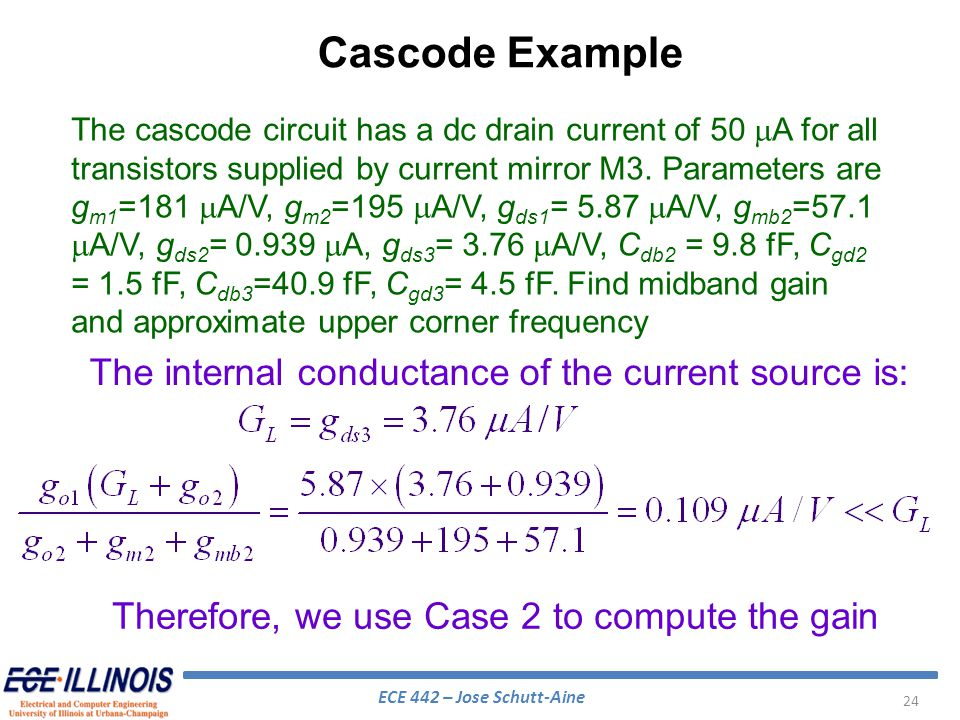 Cascode Example The internal conductance of the current source is:
