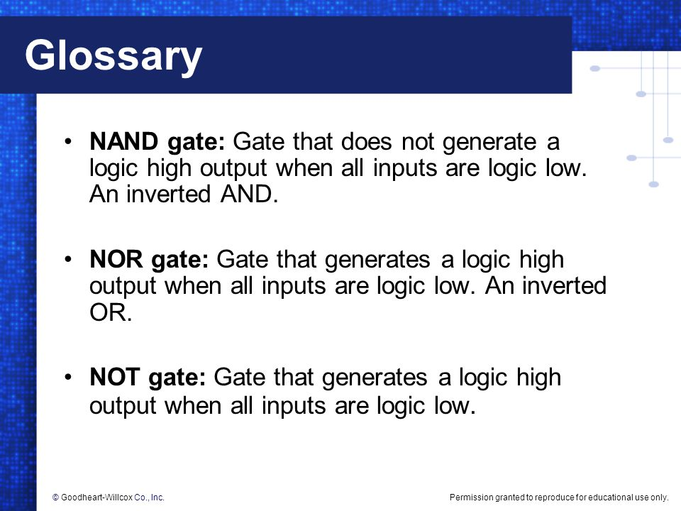 Glossary NAND gate: Gate that does not generate a logic high output when all inputs are logic low. An inverted AND.