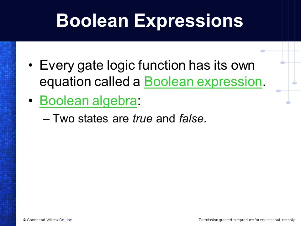 Boolean Expressions Every gate logic function has its own equation called a Boolean expression. Boolean algebra: