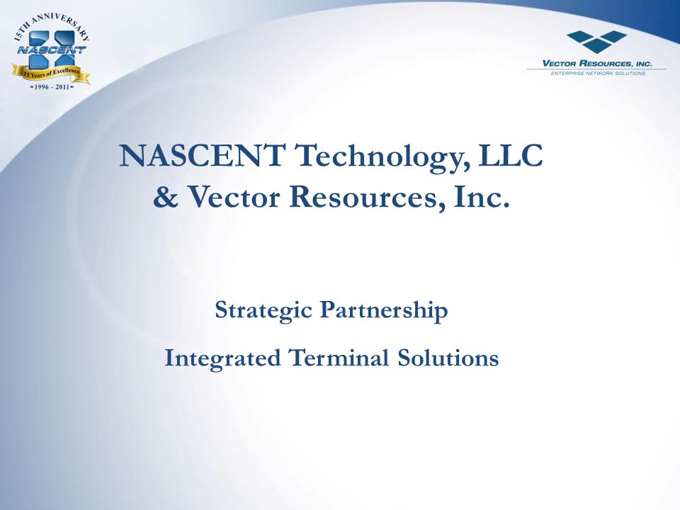 NASCENT Technology, LLC & Vector Resources, Inc.