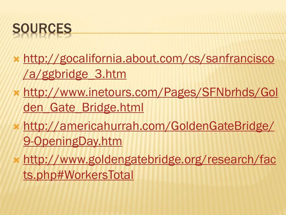 Sources http://gocalifornia.about.com/cs/sanfrancisco/a/ggbridge_3.htm
