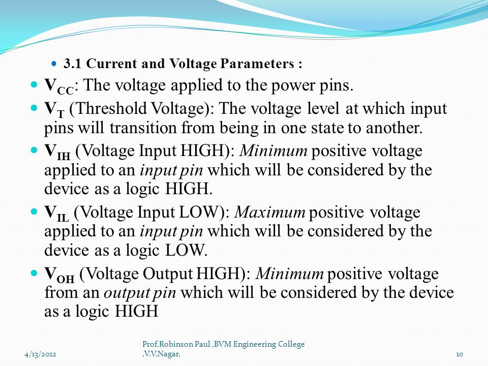 VCC: The voltage applied to the power pins.