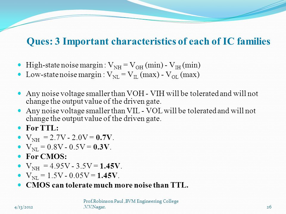 Ques: 3 Important characteristics of each of IC families