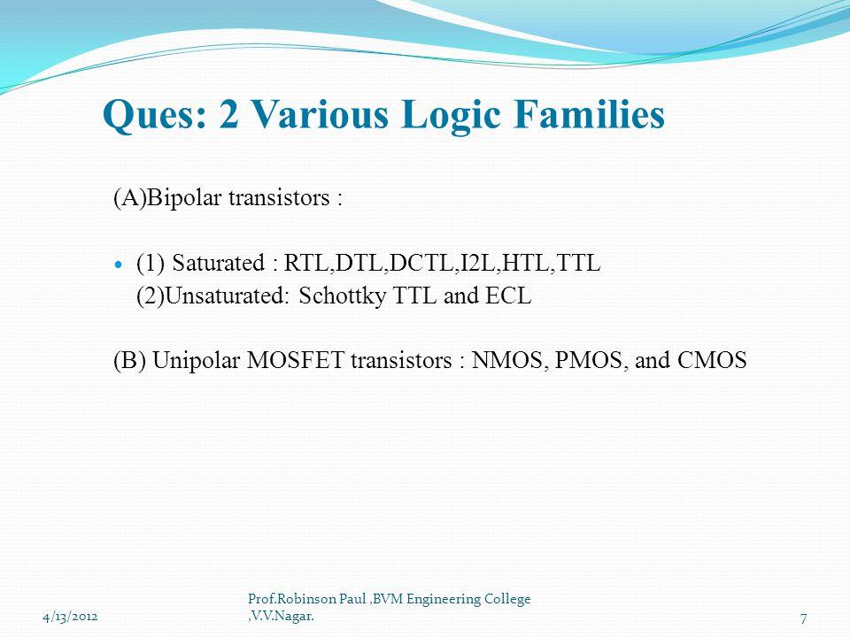Ques: 2 Various Logic Families