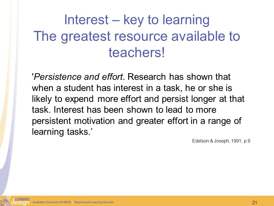 Interest – key to learning The greatest resource available to teachers!