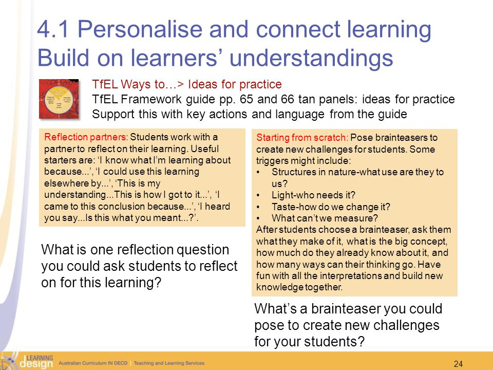4.1 Personalise and connect learning Build on learners' understandings