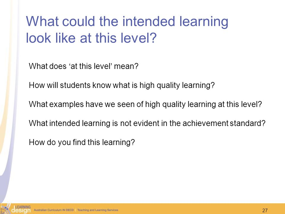 What could the intended learning look like at this level