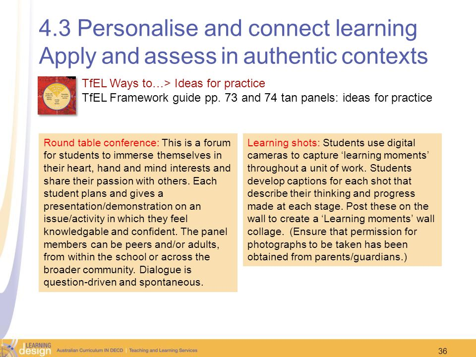 4.3 Personalise and connect learning Apply and assess in authentic contexts