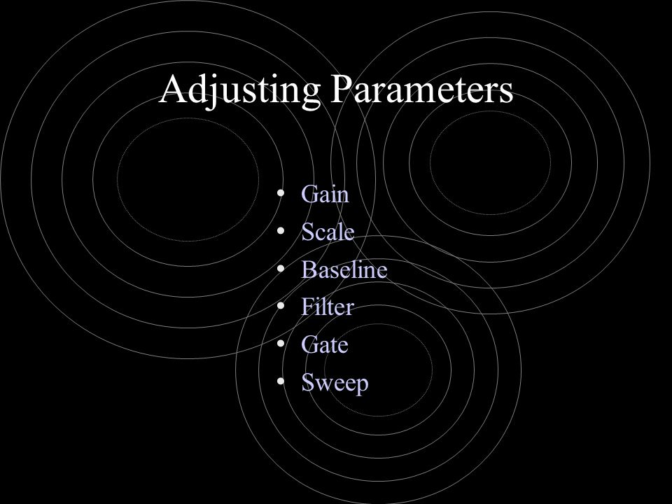 Adjusting Parameters Gain Scale Baseline Filter Gate Sweep