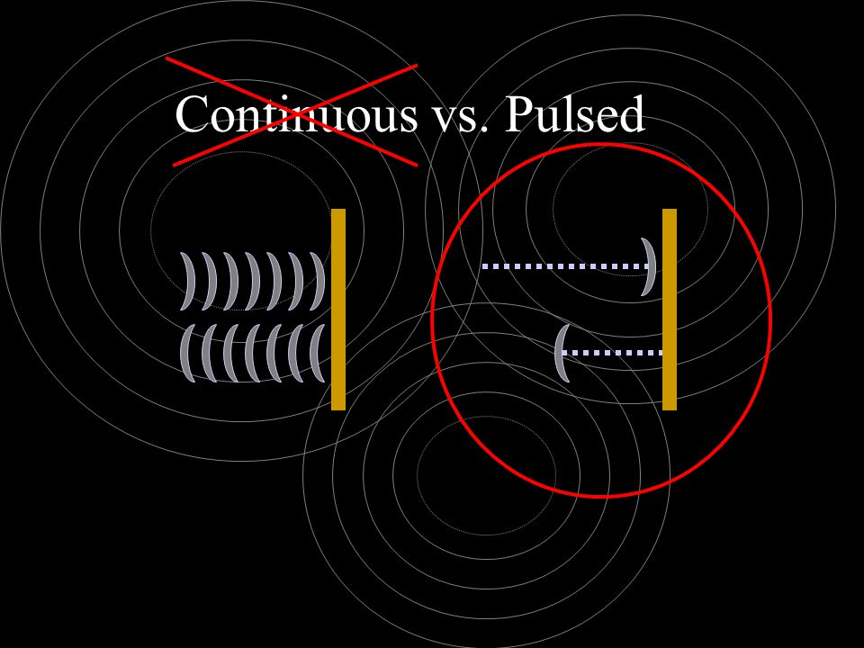 Continuous vs. Pulsed
