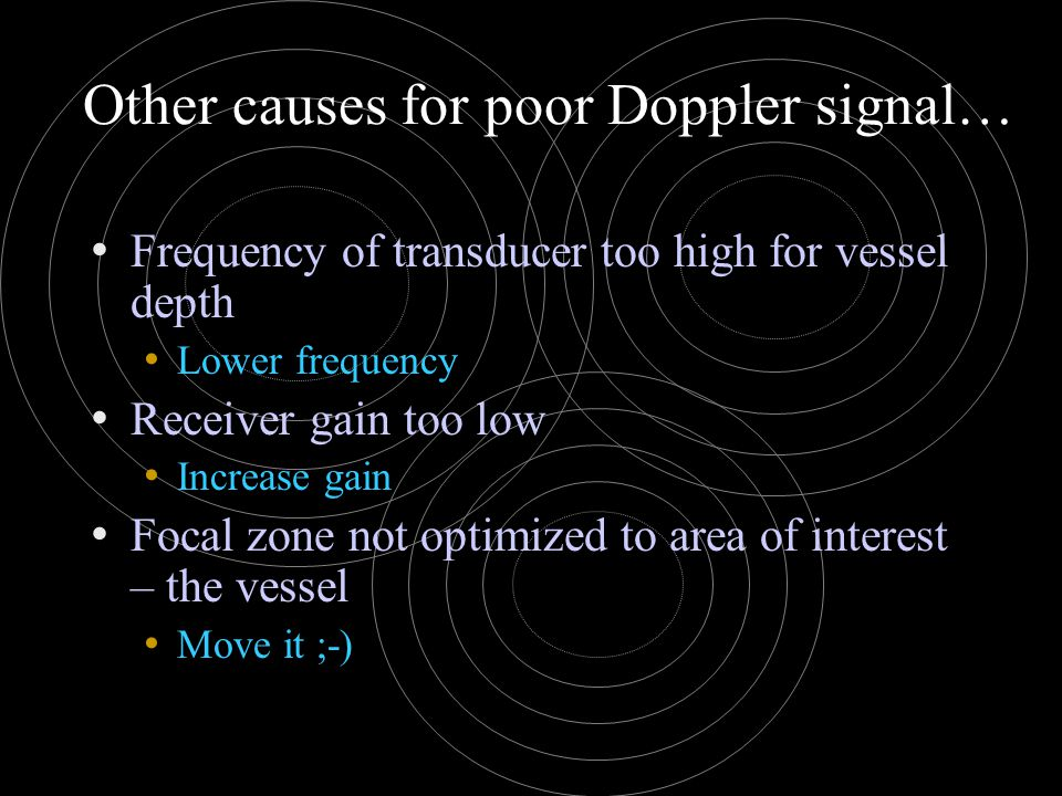 Other causes for poor Doppler signal…