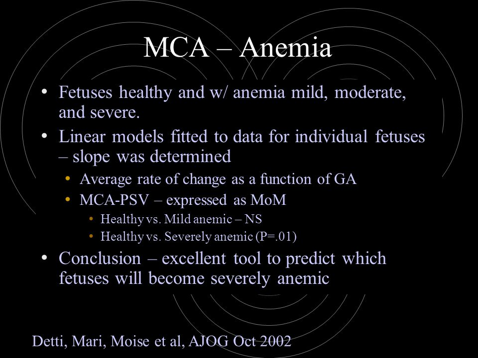 MCA – Anemia Fetuses healthy and w/ anemia mild, moderate, and severe.