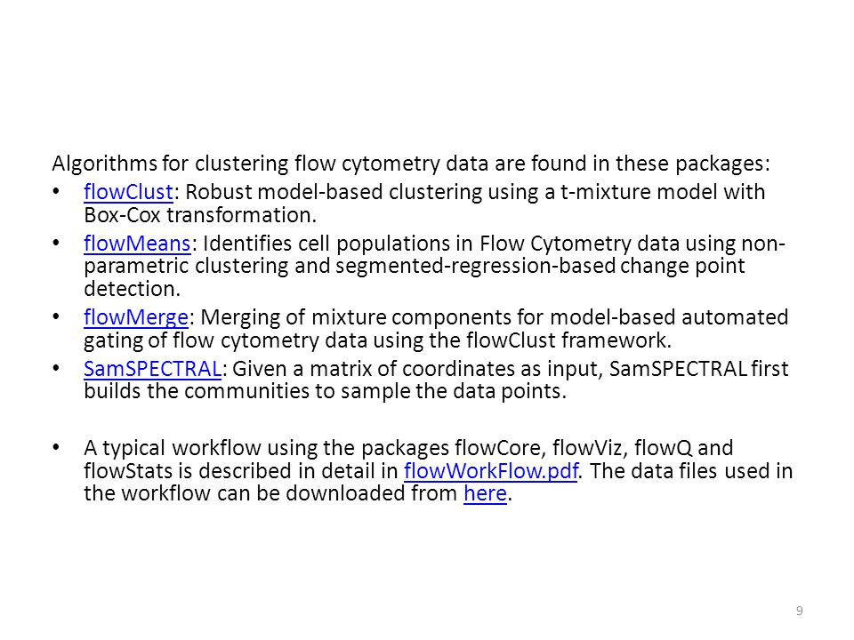 Algorithms for clustering flow cytometry data are found in these packages: