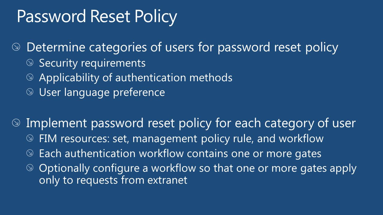 Password Reset Policy Determine categories of users for password reset policy. Security requirements.