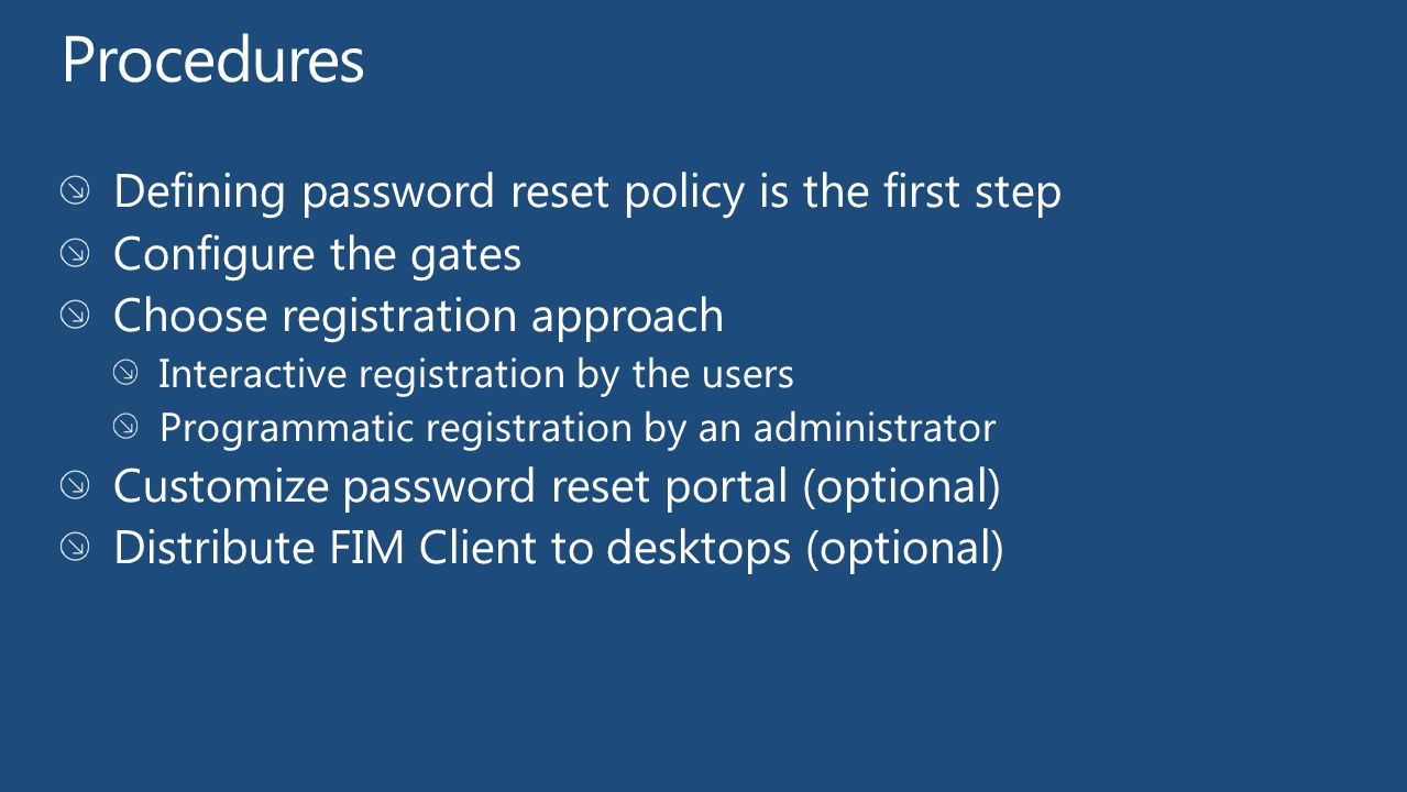 Procedures Defining password reset policy is the first step